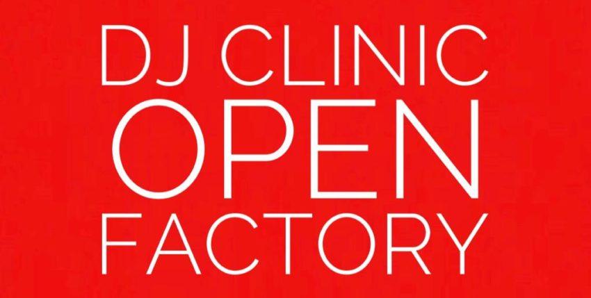 Dj Clinic Open Factory è in diretta tutti i giorni fino a lunedì 21